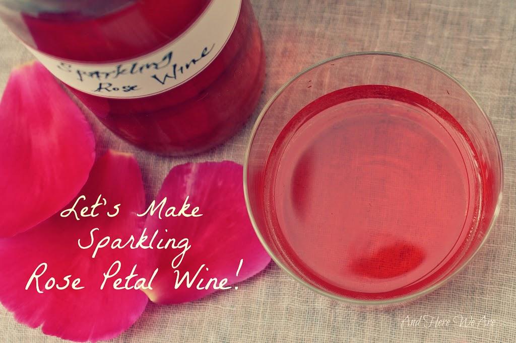 Sparkling Rose Petal Wine!