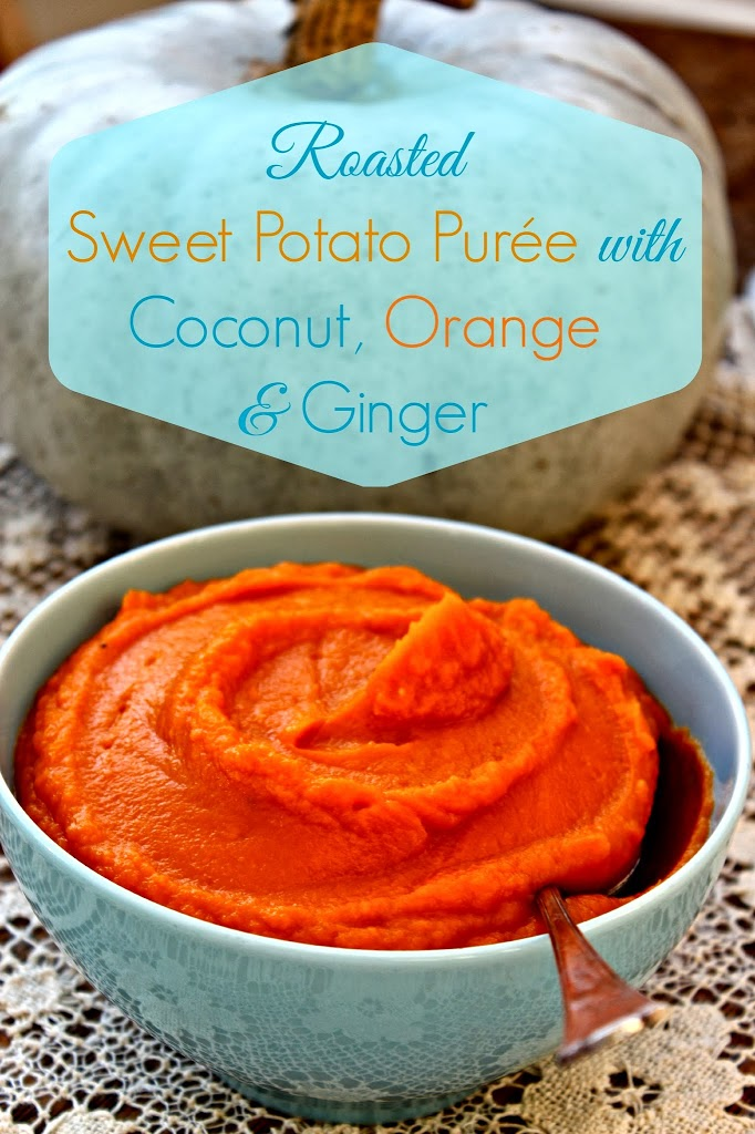 Roasted Sweet Potato Purée with Coconut, Orange & Ginger | And Here ...