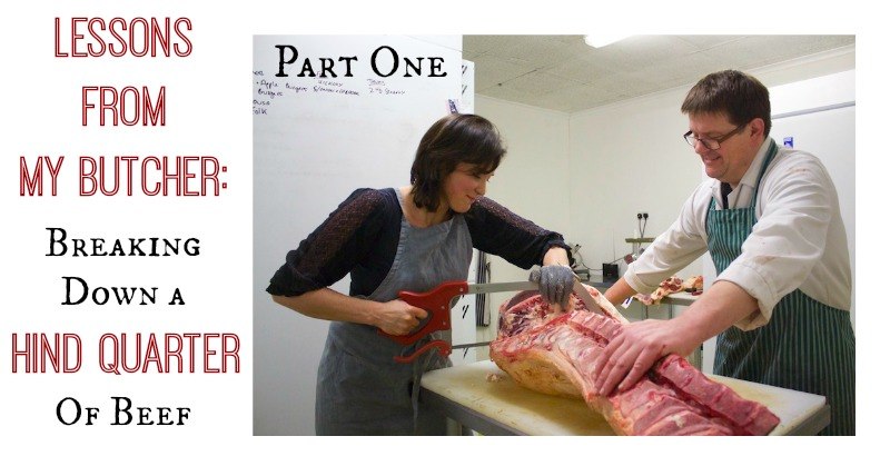 Lessons From My Butcher: Breaking Down a Hind Quarter of Beef (Part 1)