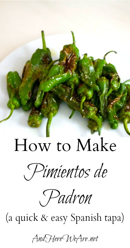 Making Pimientos de Padrons And Here We Are...